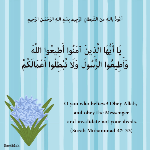 Obey Allah, and obey the Messenger  (Surah Muhammad 47: 33) 7010