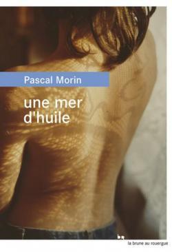 [Morin, Pascal] Une mer d'huile Cvt_un12