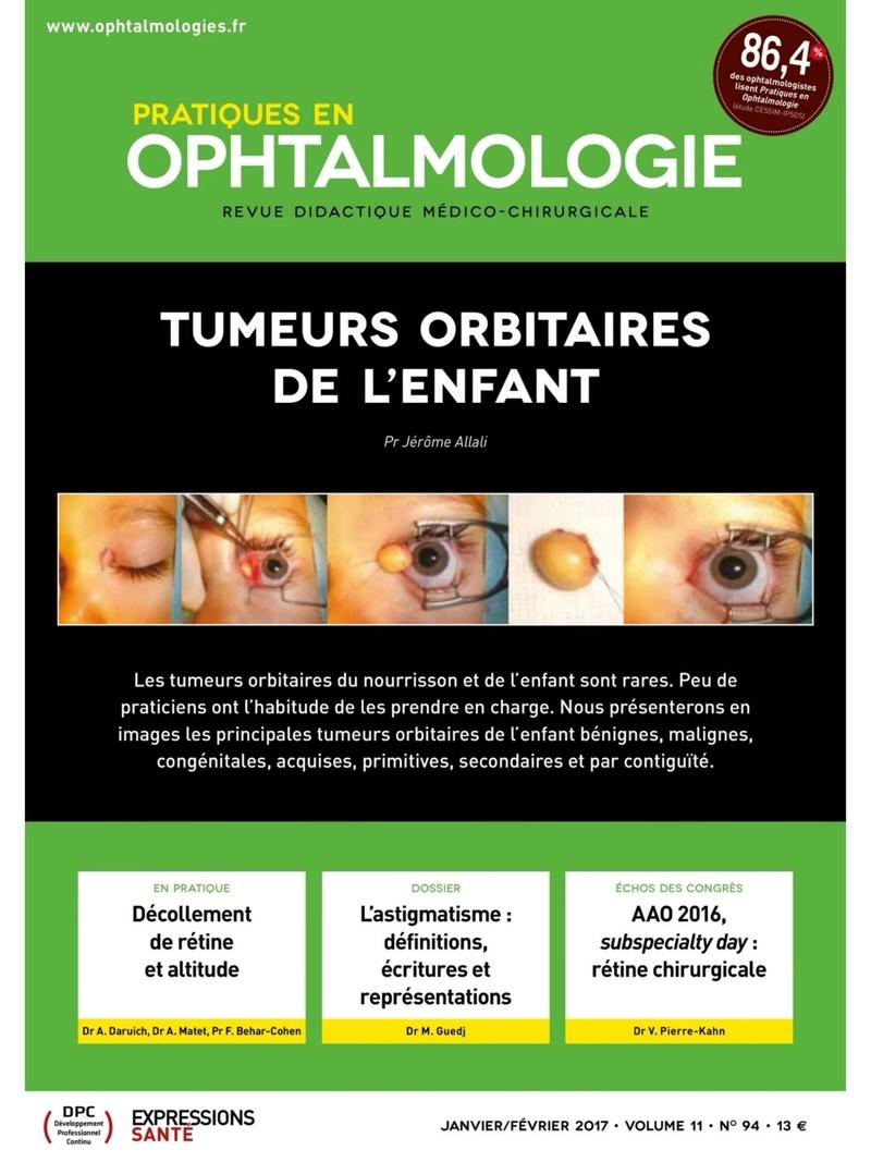 Pratiques en Ophtalmologie N° 94 – Janvier/Février 2017 Pratiq10