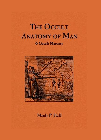 The Occult Anatomy of Man  ***  Manly P. Hall  Httpth10