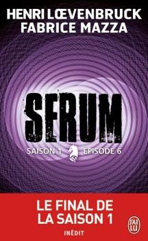 SERUM (Saison 1 - Episode 6) de Henri Loevenbruck et Fabrice Mazza Couv1510