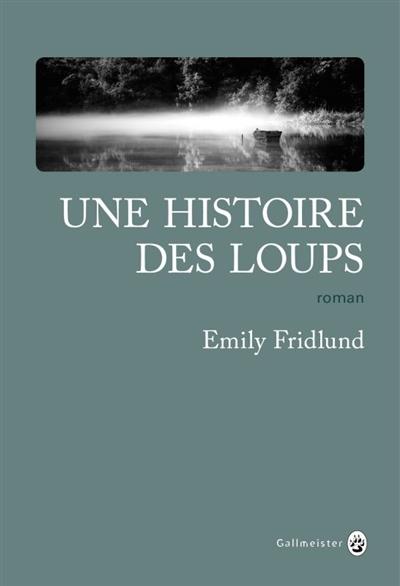 [Fridlund, Emily] Une histoire des loups Couv2910