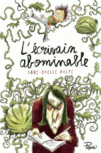 [Balpe, Anne-Gaëlle] L'écrivain abominable Couv5610
