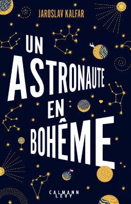 [Kalfar, Jaroslav] Un astronaute en Bohème Cover114
