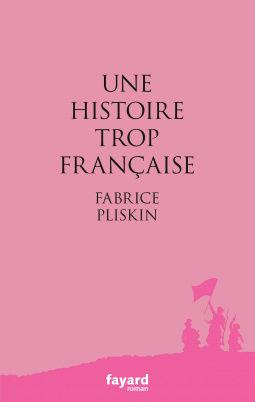 [Pliskin, Fabrice] Une histoire trop française Cover115