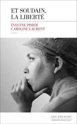 [Laurent, Caroline, et Pisier, Evelyne] Et soudain, la liberté Cvt_et10