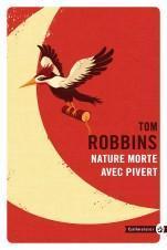[Robbins, Tom] Nature morte avec Pivert Cvt_na10