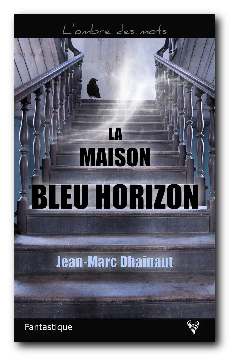 [Editions Taurnada] La maison bleu horizon de Jean-Marc Dhainaut Image10