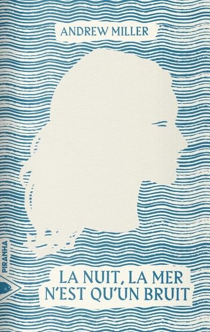 [Miller, Andrew] La nuit, la mer n'est qu'un bruit La_nui10