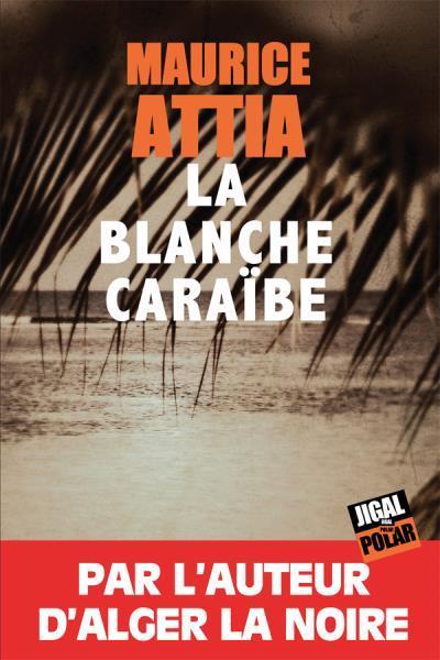 [Attia, Maurice] La blanche Caraïbe Ob_25010