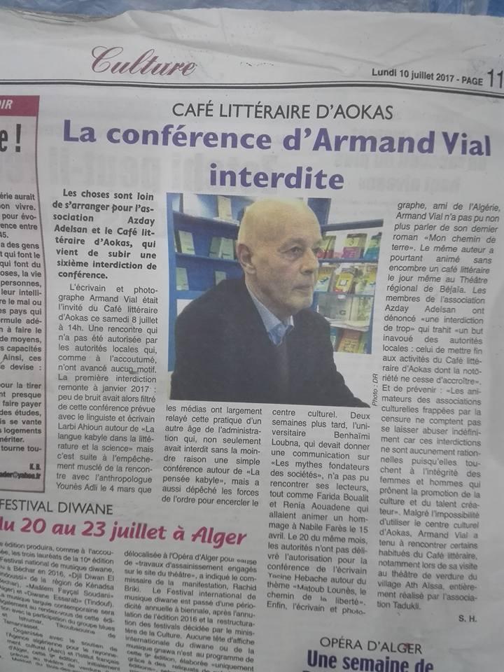 La conférence-débat prévue avec Armand Vial le samedi 10 juillet 2017 à 14 h au centre culturel Rahmani d'Aokas est interdite par les autorités. 115