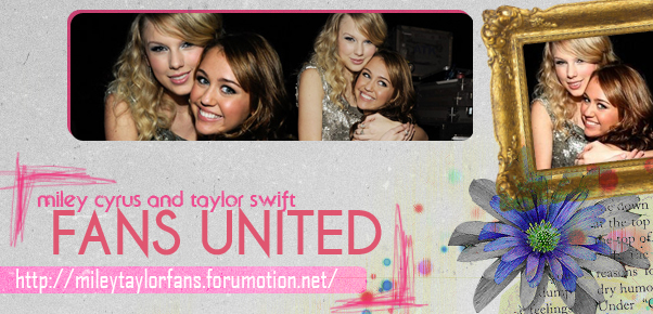 Miley Cyrus and Taylor Swift Fans United
