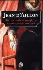 [Aillon, Jean d'] Récits cruels et sanglants durant la guerre des trois Henri. 97822910