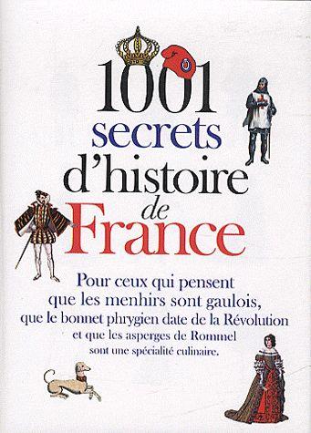 GRIMAUD Renée - 1001 Secrets d'Histoire de France 1001_s10