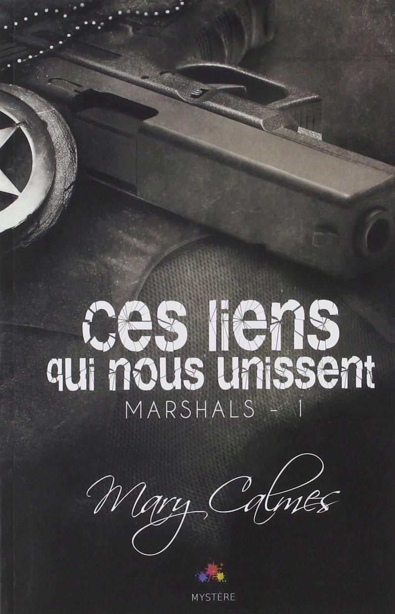 CALMES Mary -  MARSHALS - Tome 1 : Ces liens qui nous unissent 81i6yl10