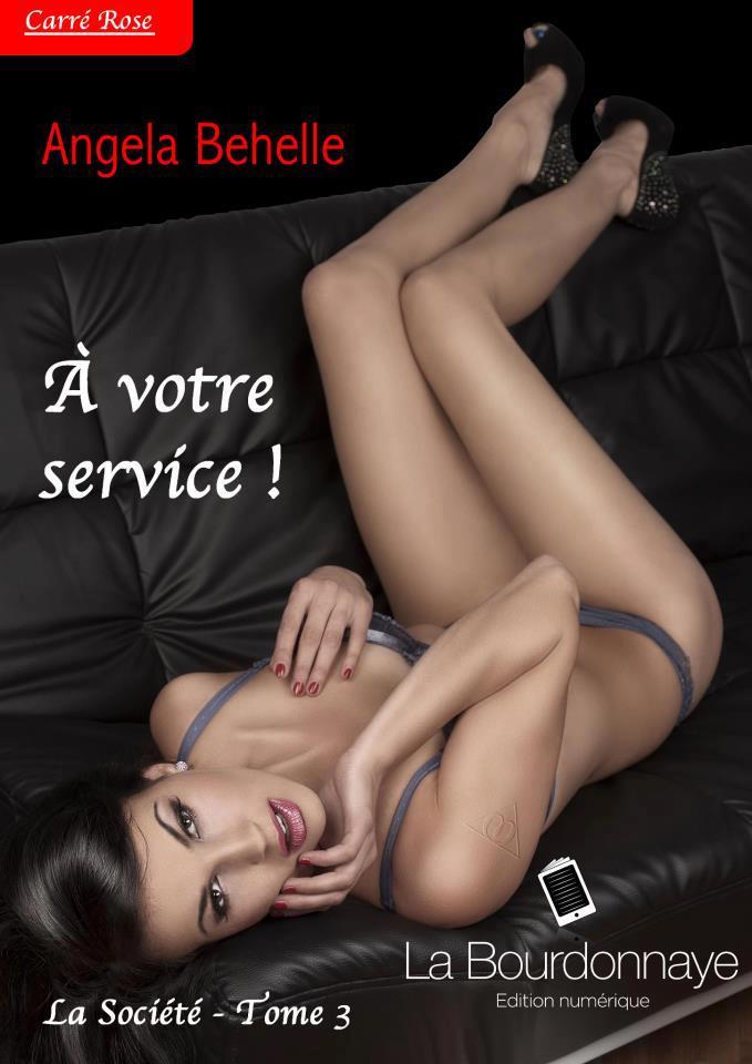 BEHELLE Angela - LA SOCIETE - Tome 3 : A votre service A_votr10