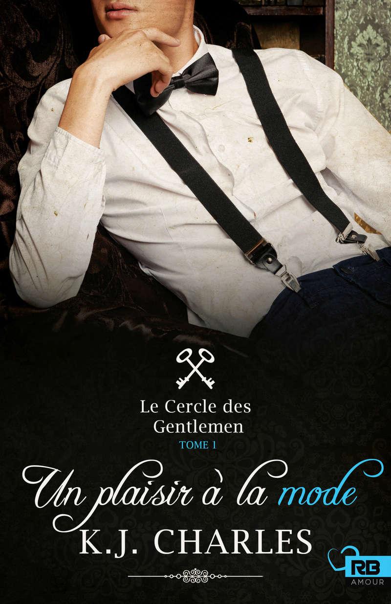 CHARLES K.J - Le cercle des gentlemen tome 1: Un plaisir à la mode Charle10
