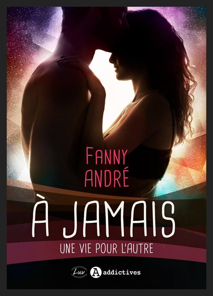 ANDRE Fanny - A jamais - Une vie pour l'autre Fanny_10