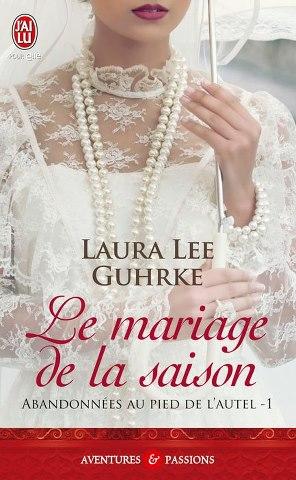 GUHRKE Laura Lee - ABANDONNEES AU PIED DE L'AUTEL - Tome 1 : Le mariage de la saison Laura_10
