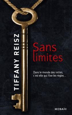 REISZ Tiffany - Chroniques d'une initiée - Tome 1 : Sans Limites  Sans_l10