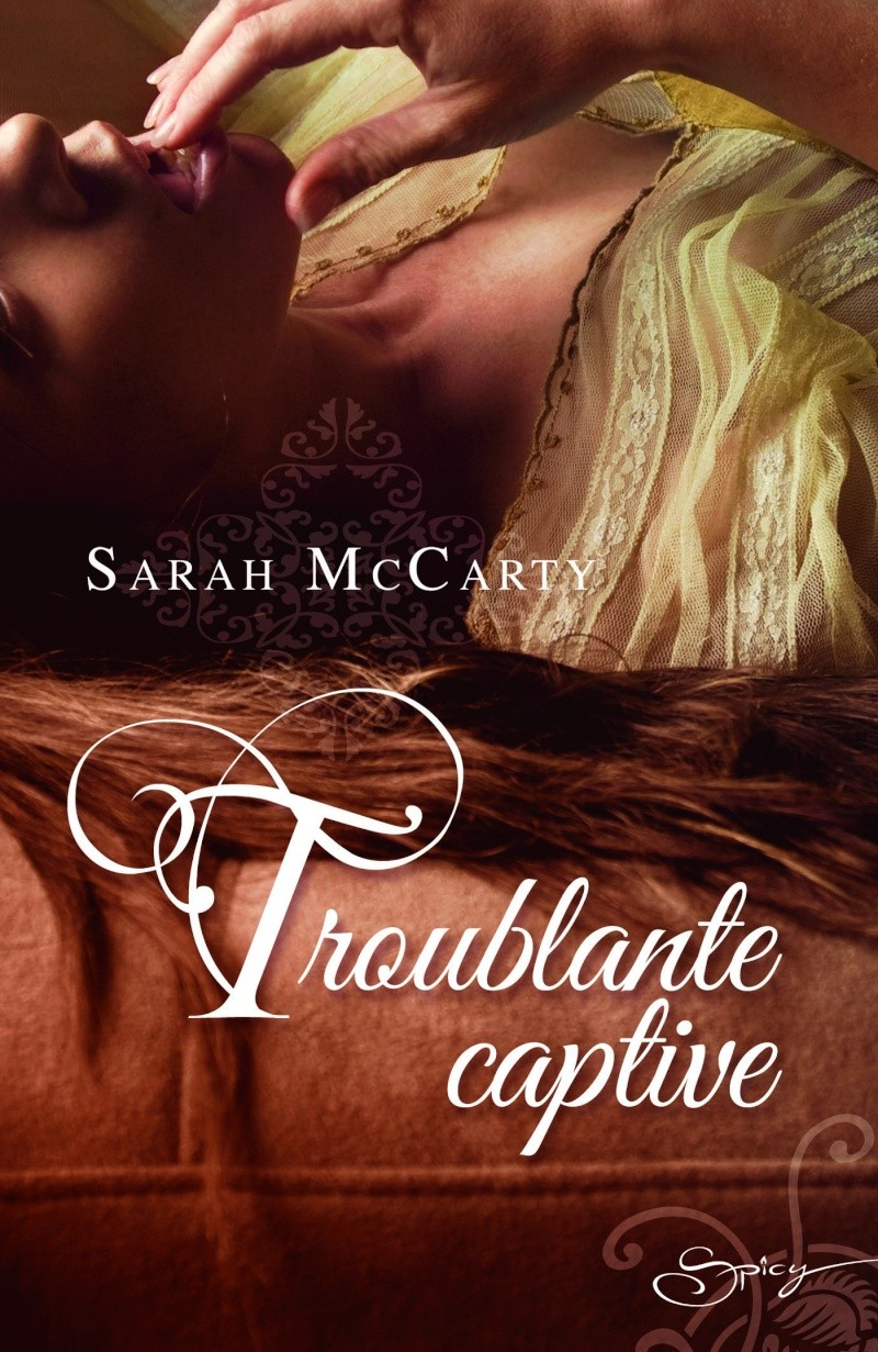MC CARTY Sarah - LES HELL'S HEIGHTS - Tome 4 : Troublante Captive Spi_tr10