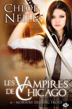 NEILL Chloe - LES VAMPIRES DE CHICAGO - Tome 6 : Morsure de sang froid Vampir10