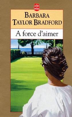 A force d'aimer de barbara taylor Bradford A_forc10