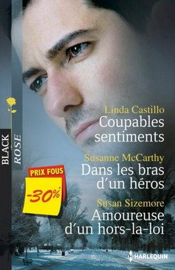 Coupables sentiments / Dans les bras du héros / Amoureuse d'un hors-la-loi Br610