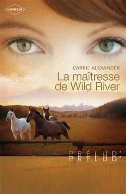 La maîtresse de Wild River de Carrie Alexander La_maa10