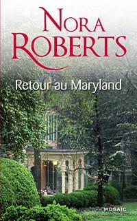 Le destin des MacKade tome 1 : Les liens du sang / Retour au Maryland  Nora Roberts Retour10
