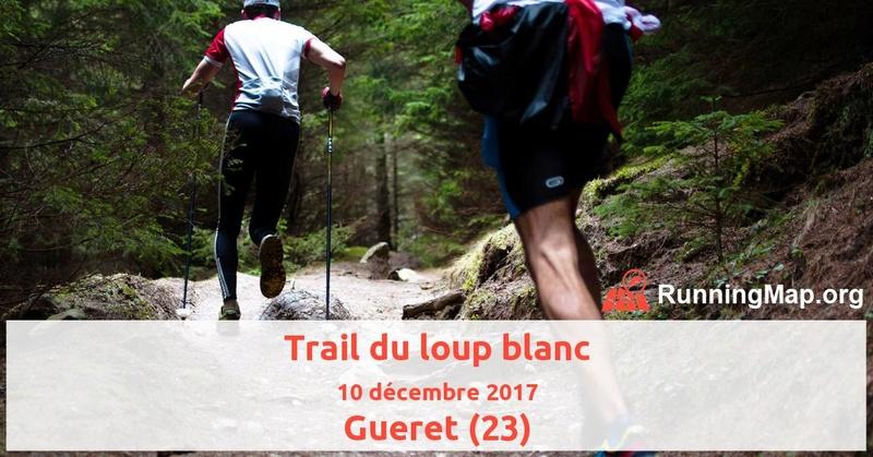 Trail du Loup Blanc - 10/12/17 - Gueret (23) Trail-10