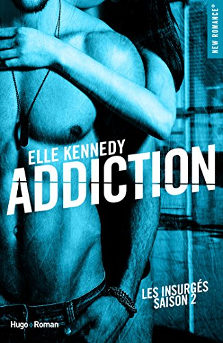 Les Insurgés – Tome 2 : Addiction d'Elle Kennedy Addict11