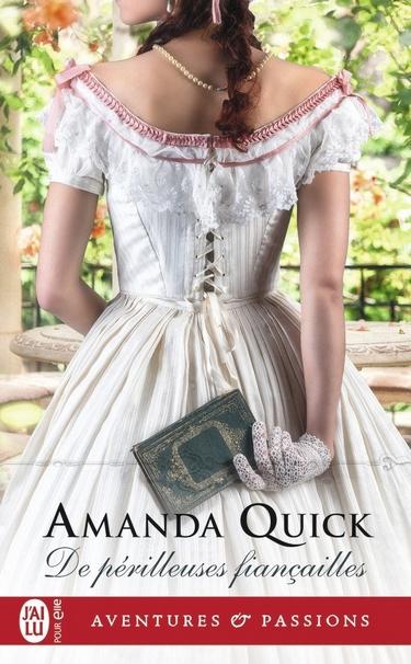 De périlleuses fiançailles - Amanda Quick Amanda10