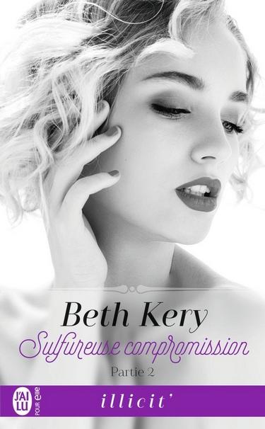 Sulfureuse compromission - Partie 2 de Beth Kery Beth10