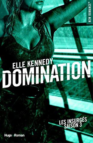 Les Insurgés – Tome 3 : Domination d'Elle Kennedy Domina10