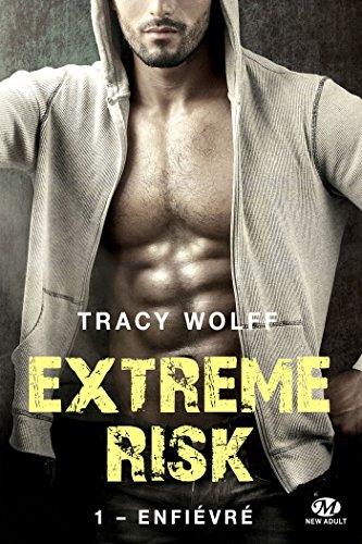 Extreme Risk - Tome 1: Enfiévré de Tracy Wolff Extrem10