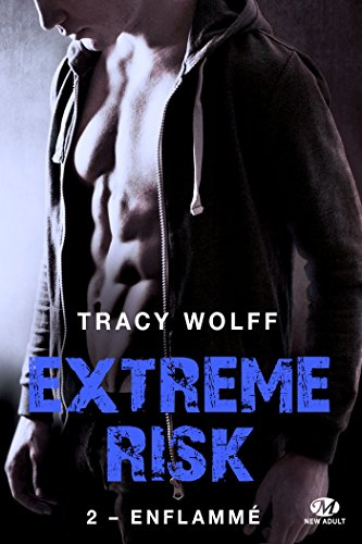 Extreme Risk - Tome 2: Enflammé de Tracy Wolff Extrem11