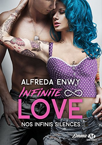 Infinite Love - Tome 3 : Nos infinis silences d'Alfreda Enwy Infini10