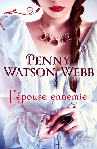 Héritiers des Larmes - Tome 1 : L'épouse ennemie de Penny Watson-Webb L_ypou10