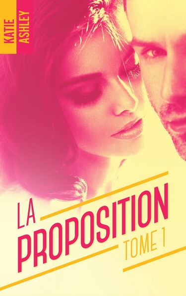La Proposition - tome 1 de Katie Ashley La_pro10