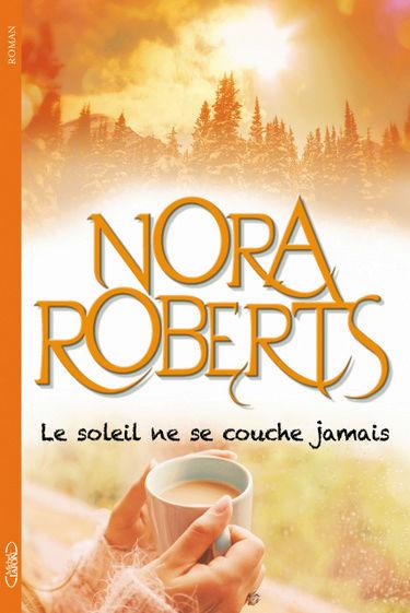 Le soleil ne se couche jamais de Nora Roberts Le_sol10