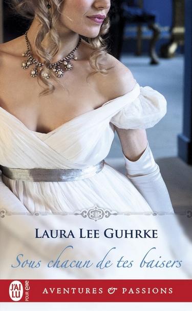 Guilty pleasures - Tome 2 : Sous chacun de tes baisers de Laura Lee Guhrke Sous10