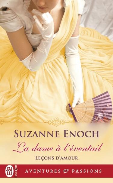Leçons d'amour - Tome 1 : La Dame à l'Eventail de Suzanne Enoch Suzann10