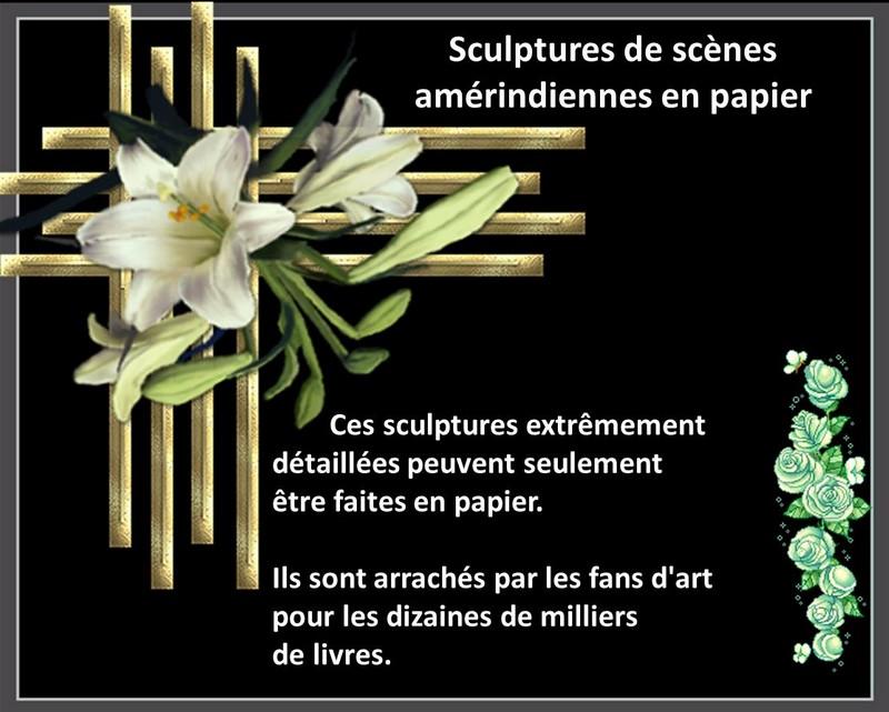 Scènes amérindiennes  : sculptures en papier Captu177
