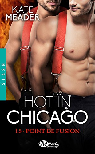 Hot in Chicago - Tome 1.5 : Point de Fusion de Kate Meaver 51xe9a10
