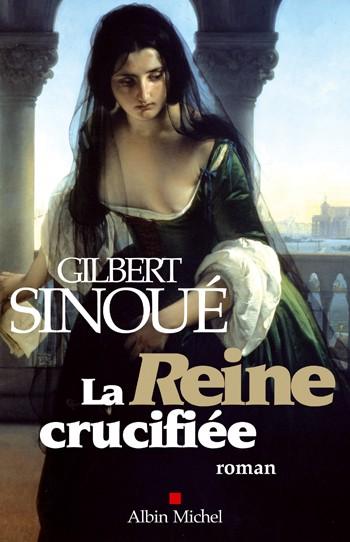 La reine crucifiée de Gilbert Sinoué 97822210