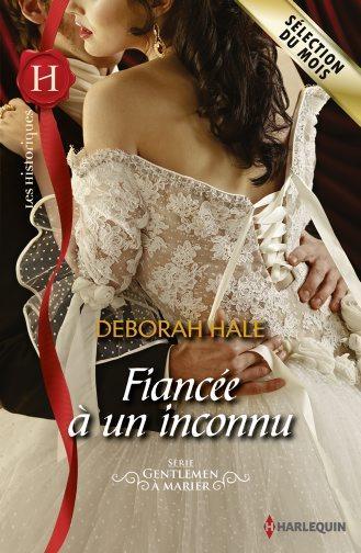 Gentlemen à marier, tome 3 : Fiancée à un inconnu de Deborah Hale 97822813