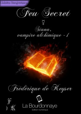 Feu secret - Tome 1 : Siana vampire alchimique de Frédérique de Keyser  Siana-10