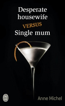 Desperate Housewife Versus Single Mum d'Anne michel Sans-t10