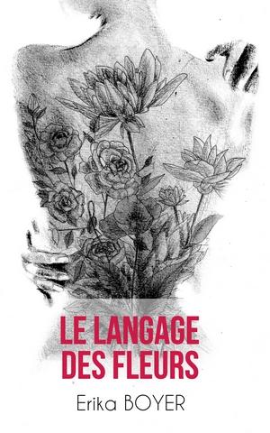BOYER Erika - Le langage des fleurs Couv1610